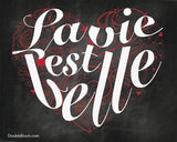 Typography Art French Print Inspirational Quote Chalkboard Print La Vie Est Belle Typography Print French Art Life is Beautiful Love Heart