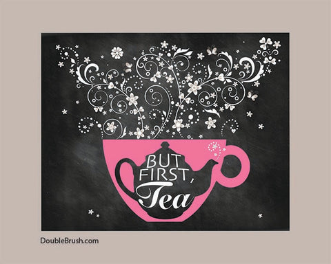Kitchen Print Tea Art Chalkboard Art Kitchen Art Tea Kitchen Decor Tea Gift Cup of Tea Print Teapot But First Tea Quote Art Modern Tea Cup