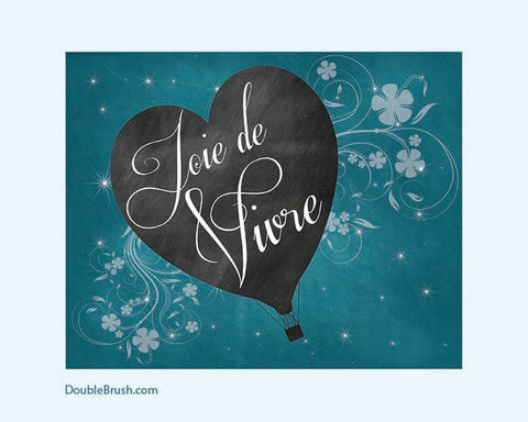 Motivational Chalkboard Quotes French Home Decor Chalkboard Art Print Inspirational Print Chalkboard Decor Joie de Vivre Joy of Living Life