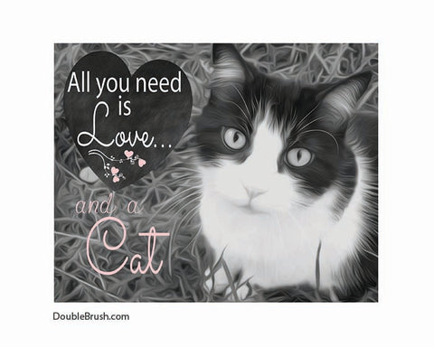 SALE All You Need is Love and a Cat Print
