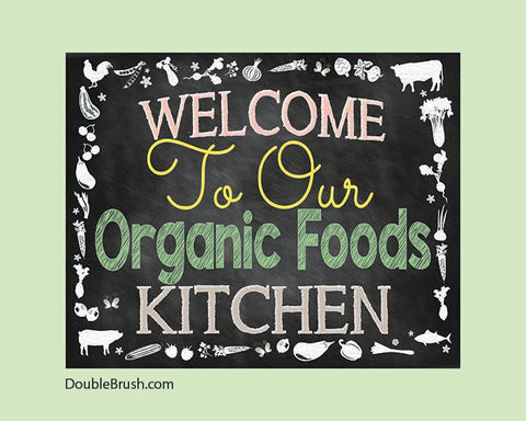 Organic Foods Kitchen Print NON GMO Welcome to My or Our Organic Foods Kitchen Custom Name Upgrade Available Chalkboard Print in Color