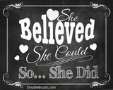 She Believed She Could So She Did Quote - Women Motivational Print
