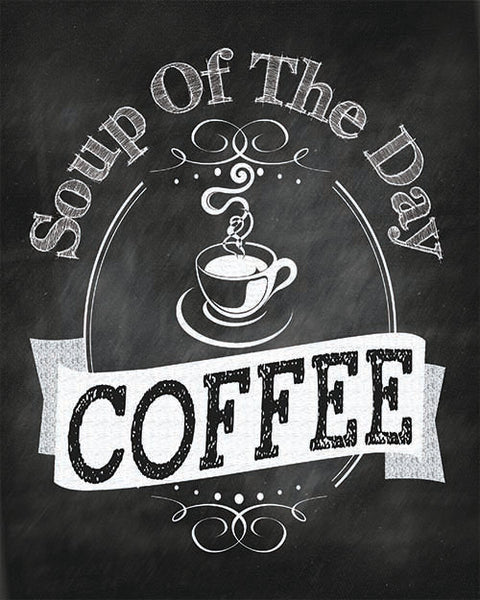 Soup of the Day Coffee - Chalkboard Style Wall Art Print