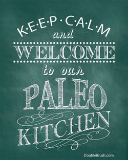 Keep Calm Paleo Kitchen Print