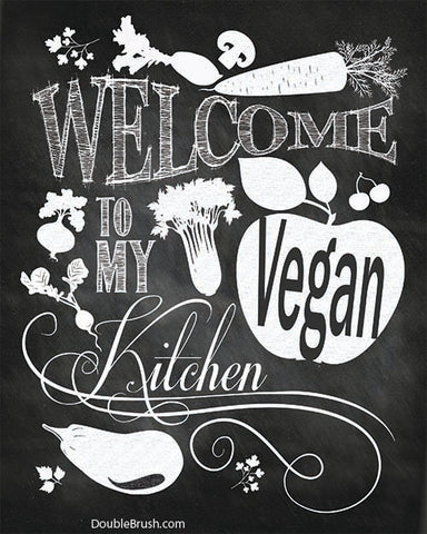 Welcome to My Vegan Kitchen Print - Shipping Included