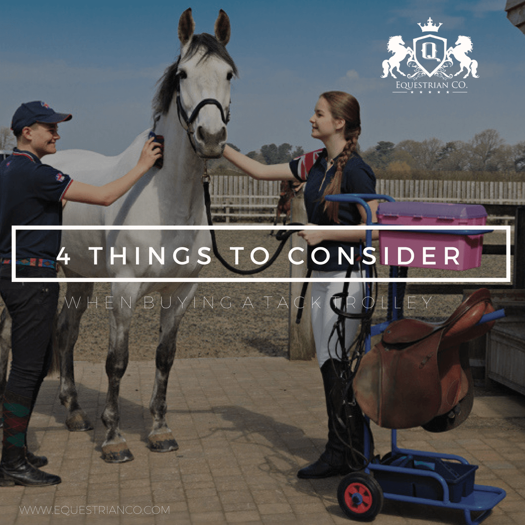 4 Things to Consider When Buying an Equestrian Tack Trolley