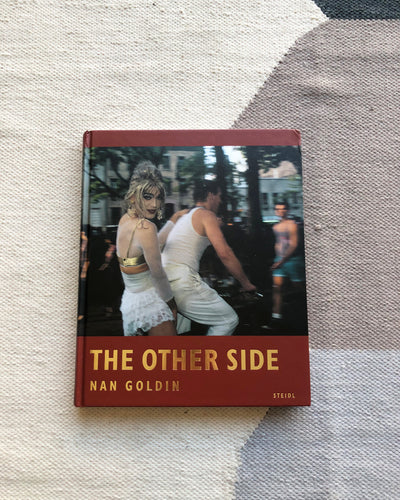 Nan Goldin : The Other Side