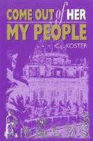 Come out of her my people, by C.J. Koster