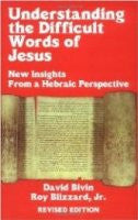 Understanding the Difficult words of Jesus (Yeshua), by David Bivin & Roy Blizzard