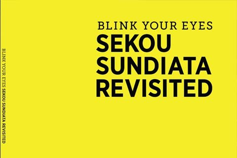 BLINK YOUR EYES Sekou Sundiata Revisited