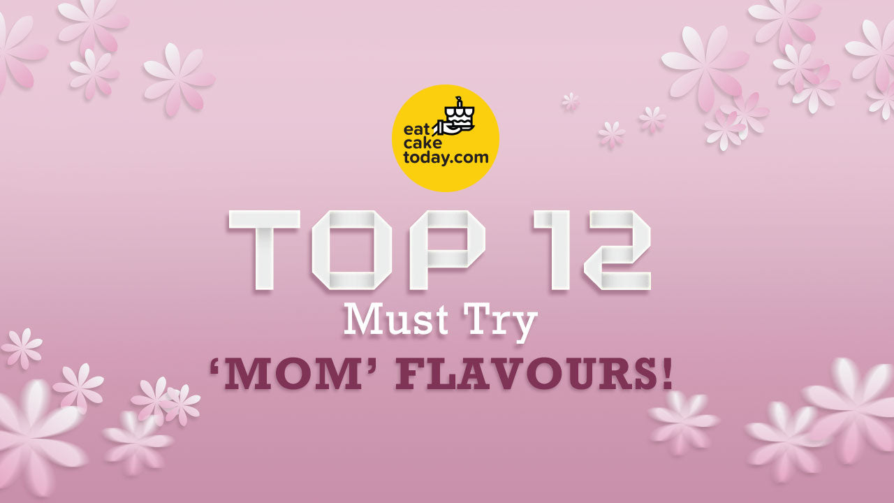 Top 12 Must Try Mom's Flavour