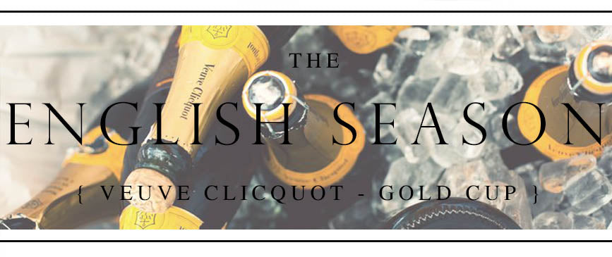 The English Season: Veuve Clicquot – Gold Cup