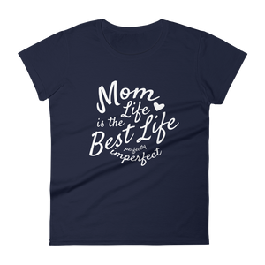 Mom Life Is The Best Life short sleeve t-shirt