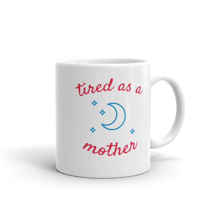 Tired As A Mother Moon Mug