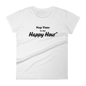 Nap Time is my Happy Hour short sleeve t-shirt