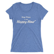 Nap Time is my Happy Hour scoop short sleeve t-shirt