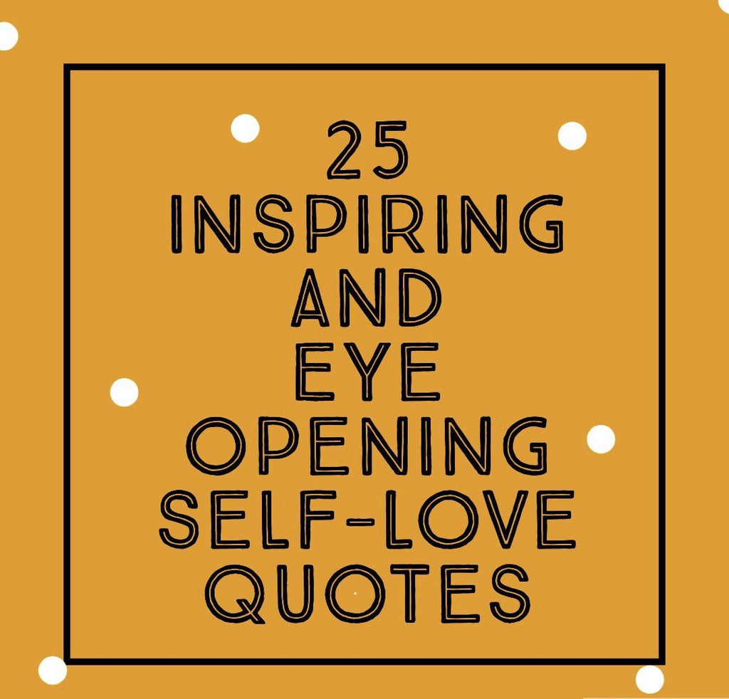 25 Inspiring And Eye Opening Self Love Quotes By Queen C Hair