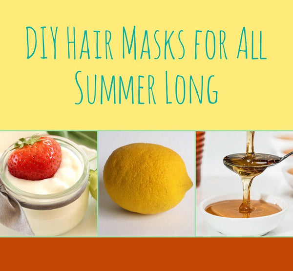 DIY Hair Masks for All Summer Long