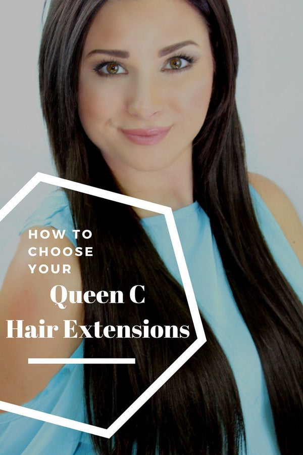 How to Choose Your Queen C Hair Extensions