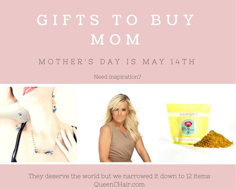 Mother's Day Gift Guide by Queen C Hair