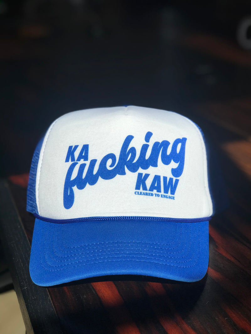 Ka F&!King Kaw - Hat