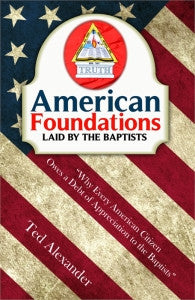 American Foundations Laid By the Baptists by Ted Alexander - Books from Heartland Baptist Bookstore