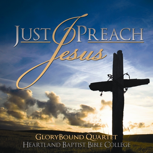 Just Preach Jesus  CD