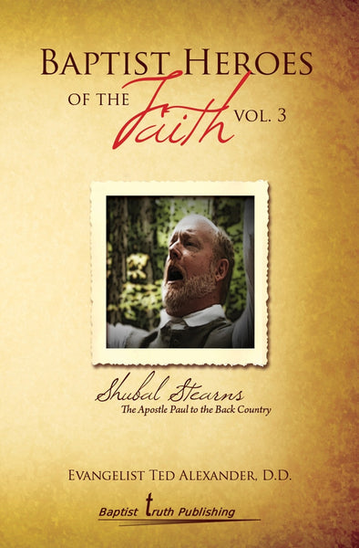 Baptist Heroes Of The Faith Volume 3 - Books from Heartland Baptist Bookstore