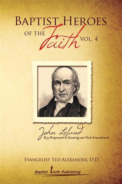 Baptist Heroes Of The Faith Volume 4 - Books from Heartland Baptist Bookstore