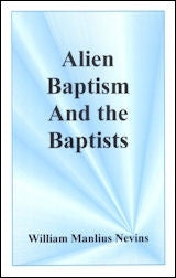 Alien Baptism And The Baptists - Books from Heartland Baptist Bookstore