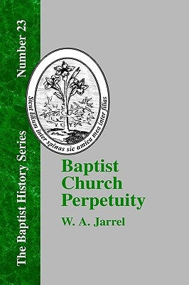 Baptist Church Perpetuity - Books from Heartland Baptist Bookstore