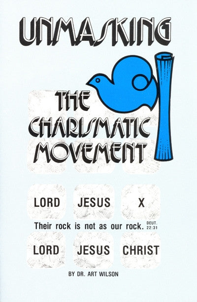 Unmasking The Charismatic Movement