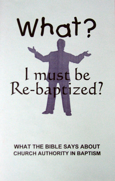 What? I Must Be Re-baptized?