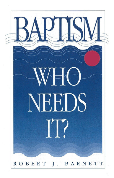 Baptism: Who Needs It? - Books from Heartland Baptist Bookstore