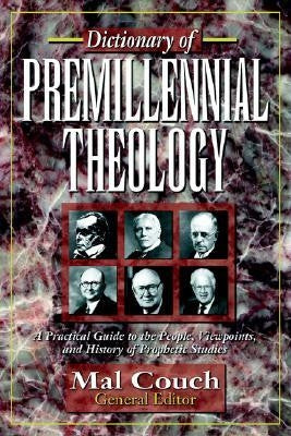 Dictionary Of Premillennial Theology