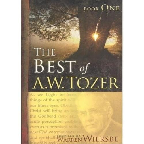 The Best Of A.W. Tozer- Book One