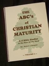 The ABC's Of Christian Maturity V1