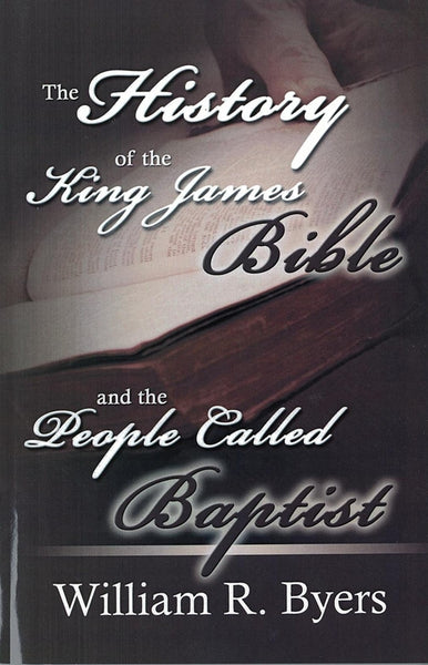 The History Of The King James Bible And The People Called Baptist