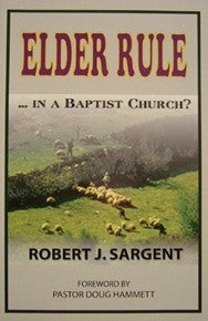 Elder Rule...In a Baptist Church?