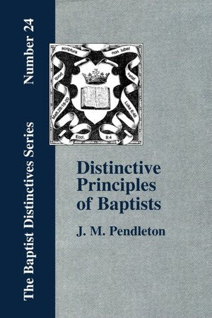 Distinctive Principles of Baptists
