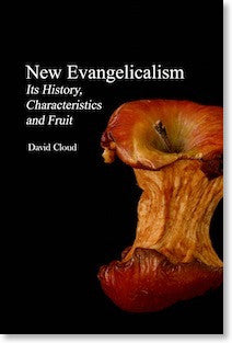 New Evangelicalism: Its History, Characteristics, and Fruit