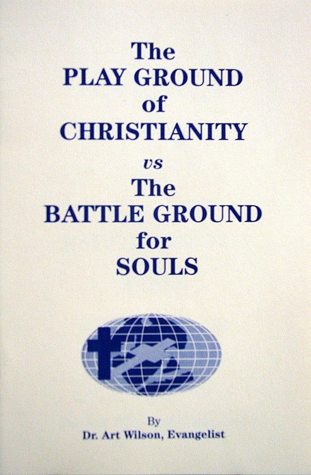 The Playground of Christianity vs. the Battle Ground for Souls