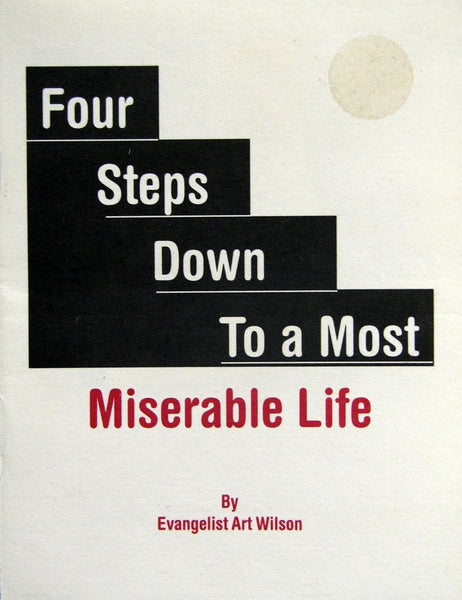 Four Steps Down to a Most Miserable Life