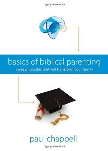 Basics of Biblical Parenting - Books from Heartland Baptist Bookstore
