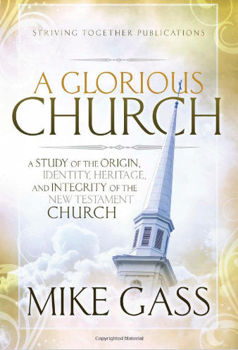 A Glorious Church - Books from Heartland Baptist Bookstore