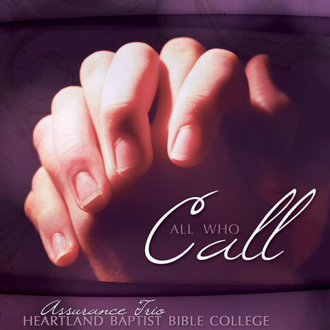 All Who Call - CDs from Heartland Baptist Bookstore