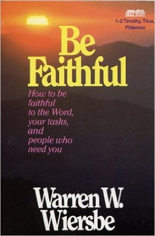 Be Faithful (1&2 Tim, Titus, Philemon - Books from Heartland Baptist Bookstore