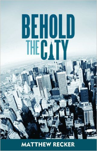 Behold the City - Books from Heartland Baptist Bookstore