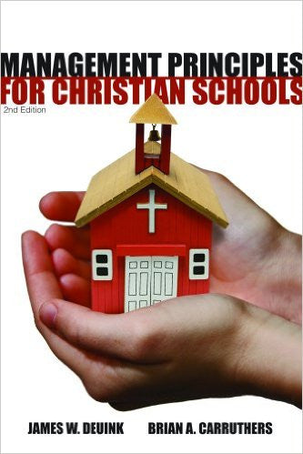 Management Principles For Christian Schools, 2ed