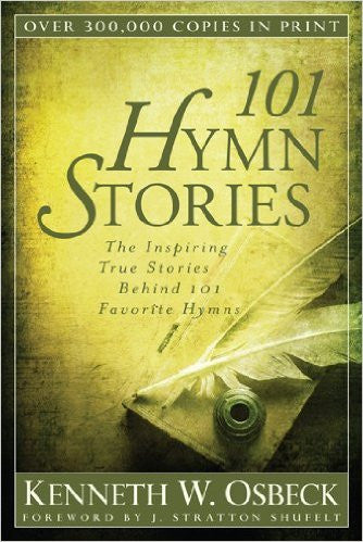 101 Hymn Stories - Books from Heartland Baptist Bookstore